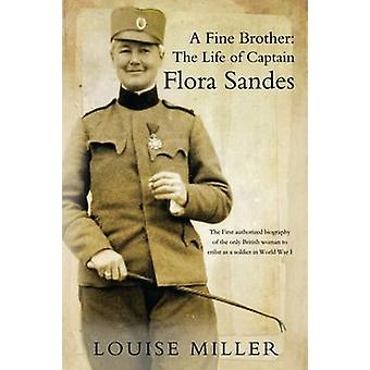 A Fine Brother - The Life of Captain Flora Sandes by Louise Miller - 9