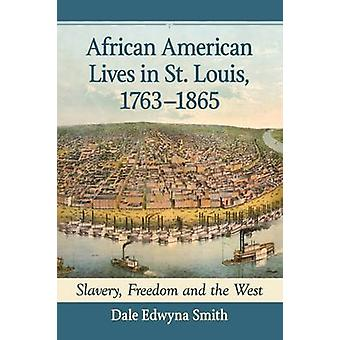 African American Lives in St. Louis - 1763-1865 - Slavery - Freedom an