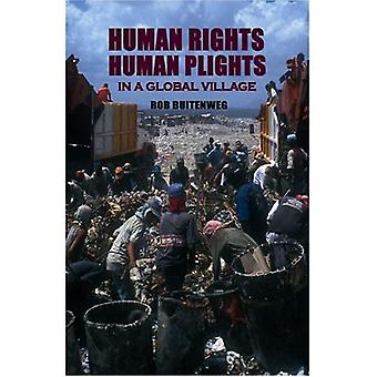 Human Rights, Human Plights in a Global Village