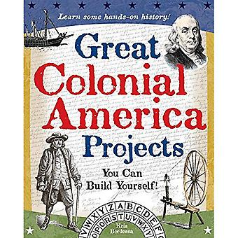Great Colonial America Projects You Can Build Yourself!: Learn Some Hands-On History! (Build It Yourself)