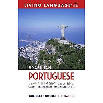 Volledige Braziliaans Portugees: De grondbeginselen (levende Complete taalcursussen)