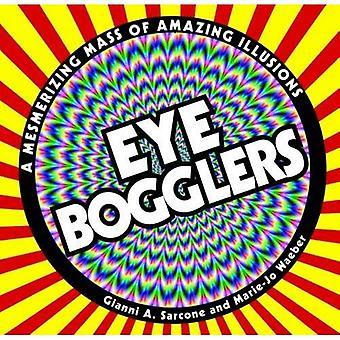 Auge Bogglers: A faszinierende Masse erstaunliche Illusionen