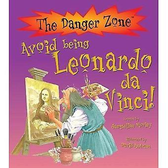 Avoid being Leonardo da Vinci (The Danger Zone)