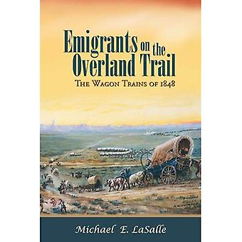 Emigrants on the Overland Trail: The Wagon Trains of 1848