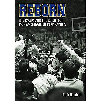 Wiedergeburt: Die Pacers und die Rückkehr der Pro-Basketball in Indianapolis