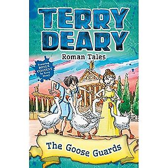 Roman Tales: The Goose Guards (Terry Deary's Historical Tales)
