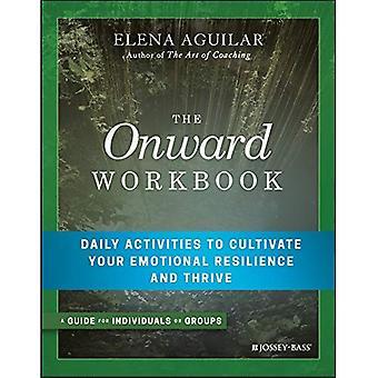 La cartella di lavoro in avanti: Attività quotidiane per coltivare la vostra resistenza emotiva e prosperare