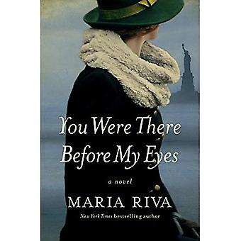 You Were There Before My Eyes - A Novel