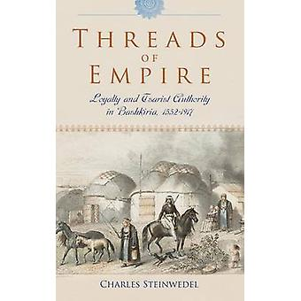 Threads of Empire by Charles R. Steinwedel