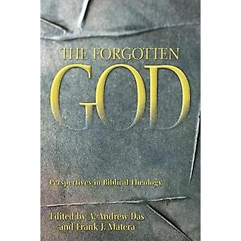 De vooruitzichten van de vergeten God in Bijbelse theologie Essays in Honor of Paul J. Achtemeier ter gelegenheid van zijn SeventyFifth verjaardag door Das & A. Andrew