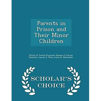 Parents in Prison and Their Minor Children  Scholars Choice Edition by Office of Justice Programs Bureau of Ju