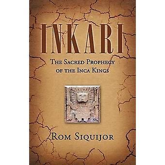 Inkari de Heilige profetie van de Inca koningen door Siquijor & Rom