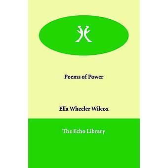 Gedichte von macht durch Wilcox & Ella Wheeler