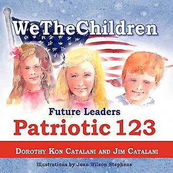 WeTheChildren Future Leaders  Patriotic 123 by Catalani & Dorothy Kon