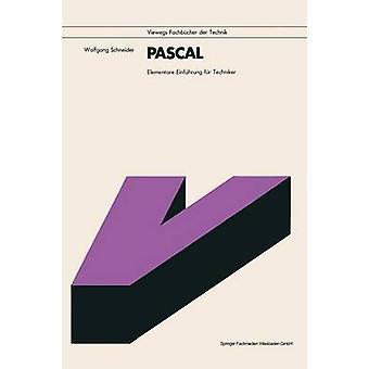 PASCAL  Elementare Einfhrung fr Techniker by Schneider & Wolfgang