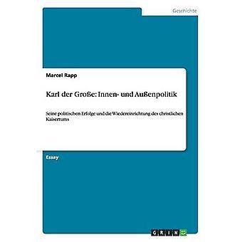 Karl der Groe Innen und Auenpolitik door Rapp & Marcel