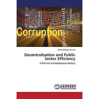 Decentralization and Public Sector Efficiency by Kurnia & Akhmad Syakir
