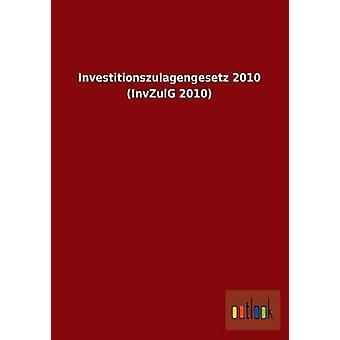 Investitionszulagengesetz 2010 Invzulg 2010 por Ohne Autor