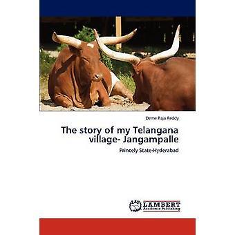 Historien om min Telangana byn Jangampalle av Reddy & Deme Raja