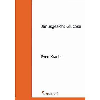 Janusgesicht Glucose by Krantz & Sven