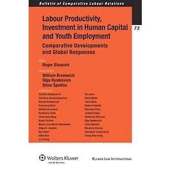 Arbeidsproductiviteit investeringen in menselijk kapitaal en werkgelegenheid voor jongeren. Vergelijkende ontwikkelingen en de wereldwijde reacties door Blanpain & Roger