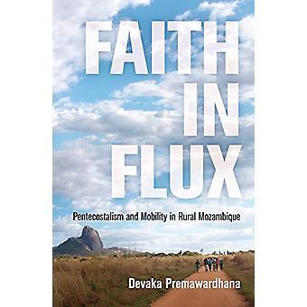 Tro i Flux - pingströrelsen och rörlighet i landsbygdens Moçambique av Dev