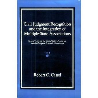 Civil Judgment Recognition and the Integration of Multiple State Asso