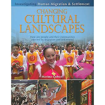 Changing Cultural Landscapes by Marina Cohen - 9780778751939 Book