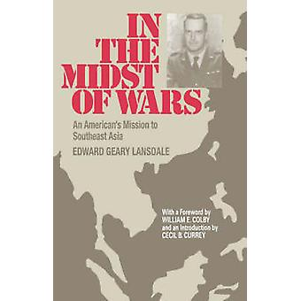 In the Midst of Wars - An American's Mission to Southeast Asia by Edwa