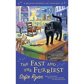 The Fast And The Furriest - A Second Chance Cat Mystery by Sofie Ryan