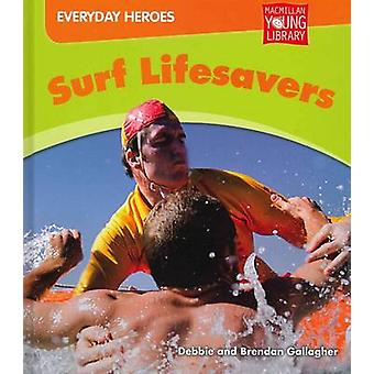 Surf Lifesavers by Debbie Gallagher - 9781420293678 Book