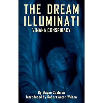The Dream Illuminati - A Global Revolution Takes Wing (Revised & Expan