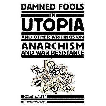 Damned Fools in Utopia by Nicolas Walter - David Goodway - 9781604862