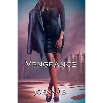 Vengeance - A Never Ending Nightmare by B. Johnna - 9781622865413 Book