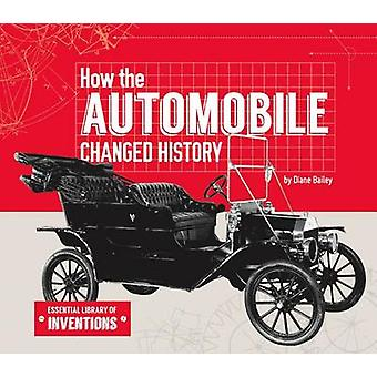 How the Automobile Changed History by Diane Bailey - 9781624037818 Bo