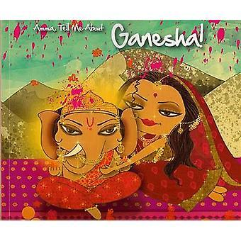 Amma - Tell Me about Ganesha! by Bhakti Mathur - 9789881239402 Book