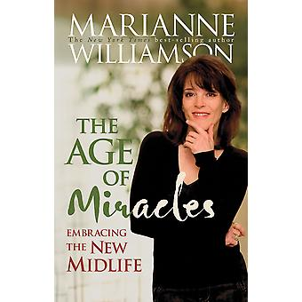 Age of miracles - embracing the new midlife 9781401915421