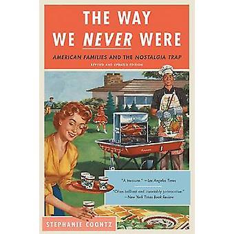Det sätt som vi aldrig var - amerikanska familjer och nostalgi fällan av St