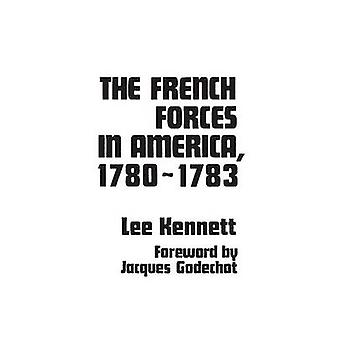 The French Forces in America 17801783 by Kennett & Lee
