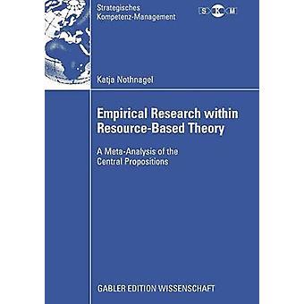 Empirical Research within ResourceBased Theory  A MetaAnalysis of the Central Propositions by Mellewigt & Prof. Dr. Thomas