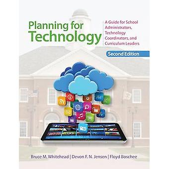 Planning for Technology - A Guide for School Administrators - Technolo