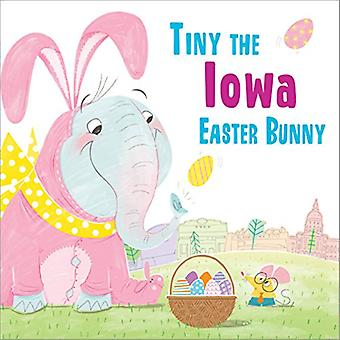 Tiny the Iowa Easter Bunny by Eric James - 9781492659273 Book