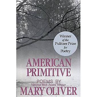Amerikan primitiivinen Mary Oliver - 9780316650045 kirja