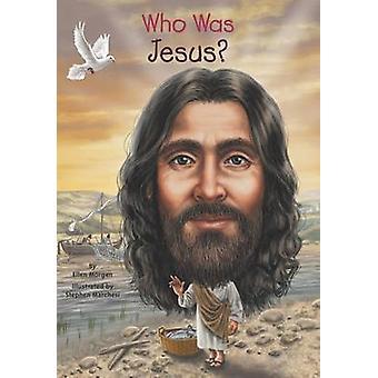 Qui était Jésus? par Ellen Morgan - livre 9780448483207