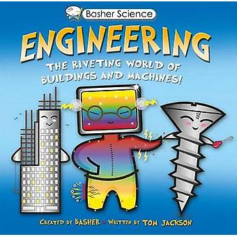 Basher Science - Engineering - The Riveting World of Buildings and Mach