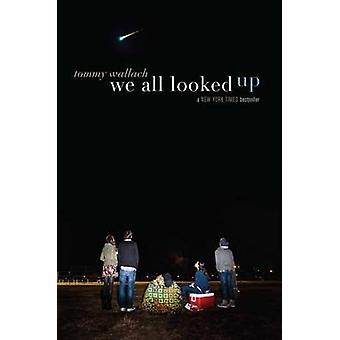 We All Looked Up by Tommy Wallach - 9781481418782 Book