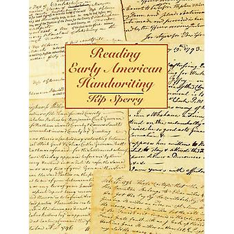 Reading Early American Handwriting by Sperry & Kip
