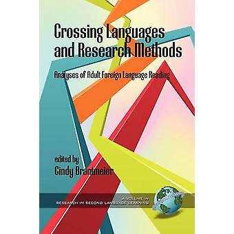 Crossing Languages and Research Methods Analyses of Adult Language Reading PB de Brantmeier & Cindy