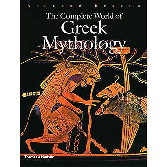 Complete World of Greek Mythology by Richard Buxton