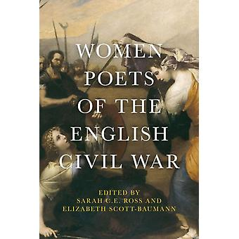 Women Poets of the English Civil War by Sarah C E Ross